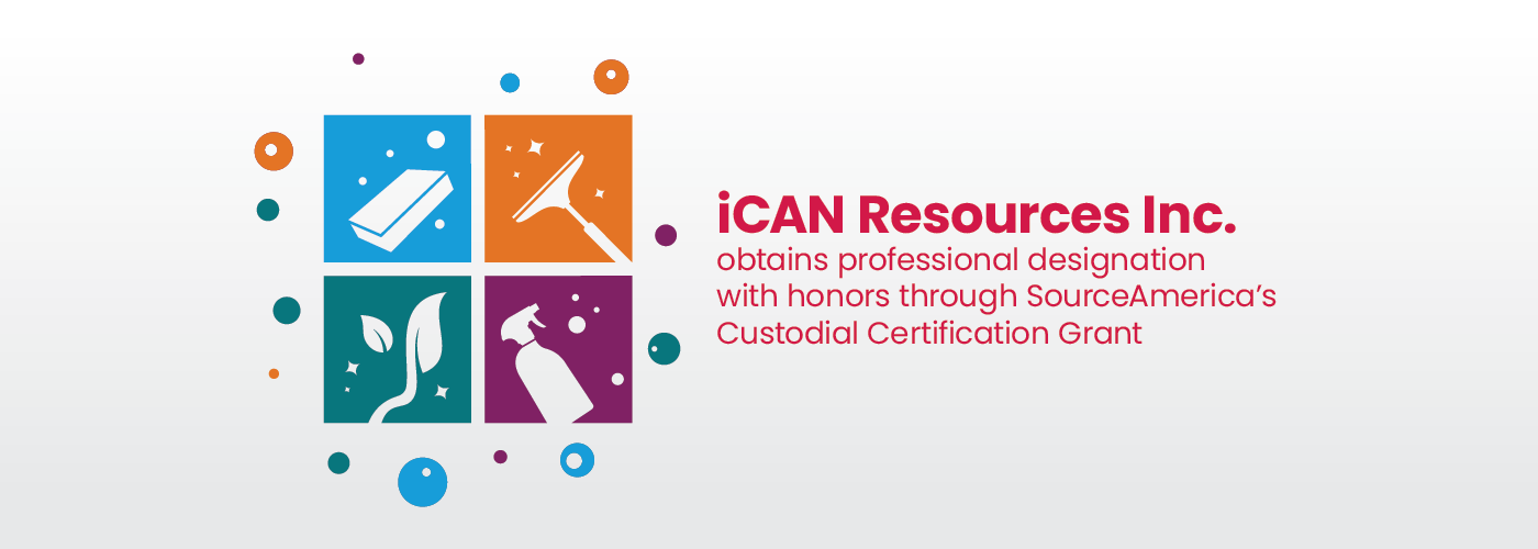 iCAN Resources Inc. obtains professional designation with honors through SourceAmerica's Custodial Certification Grant
